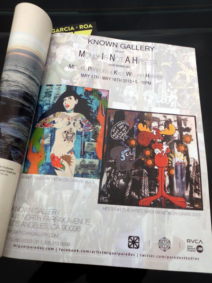 Juxtapoz Magazine  May 2013     http://www.juxtapoz.com/  current/  mollys-not-a-hipster-miguel  -paredes-kyle-william-harp  er-known-gallery-la