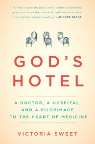 """""""God's Hotel"""" by Victoria Sweet"""
