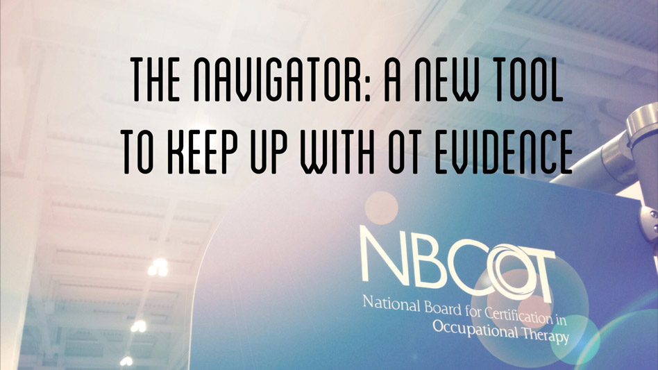 The navigator: A new tool to keep up with OT evidence