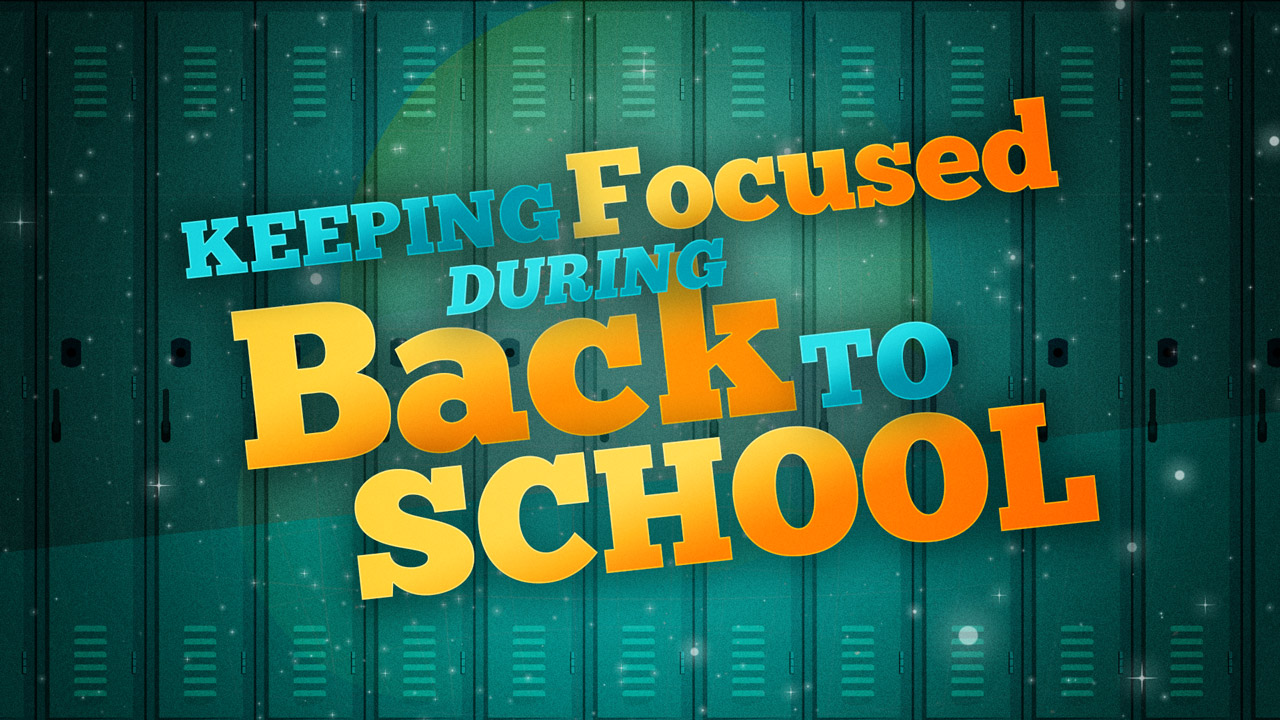 Keeping focused during back to school