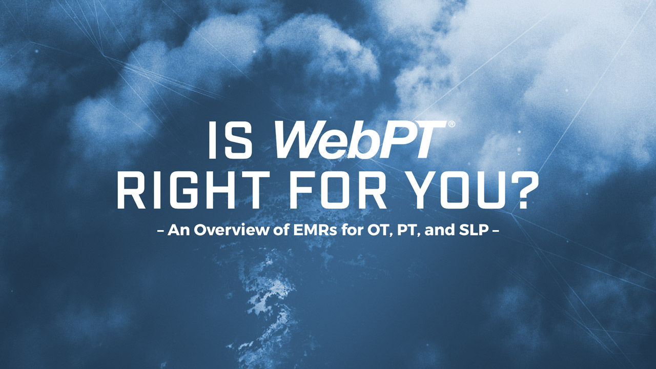 Is WebPT Right for You? See how WebPT stacks up in price and what practice area it serves compared to other recommended EMR systems for occupational therapy, physical therapy and speech therapy practices.