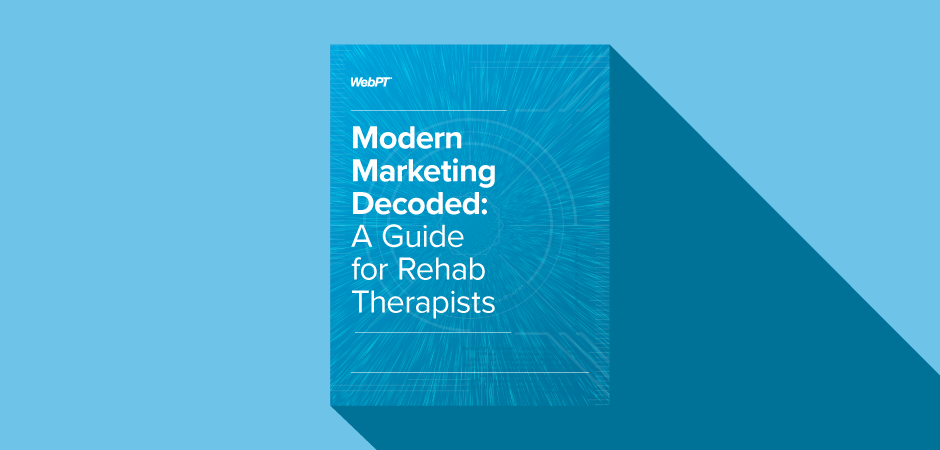 If you are looking for even more marketing info, check out this OT marketing guide produced by WebPT.