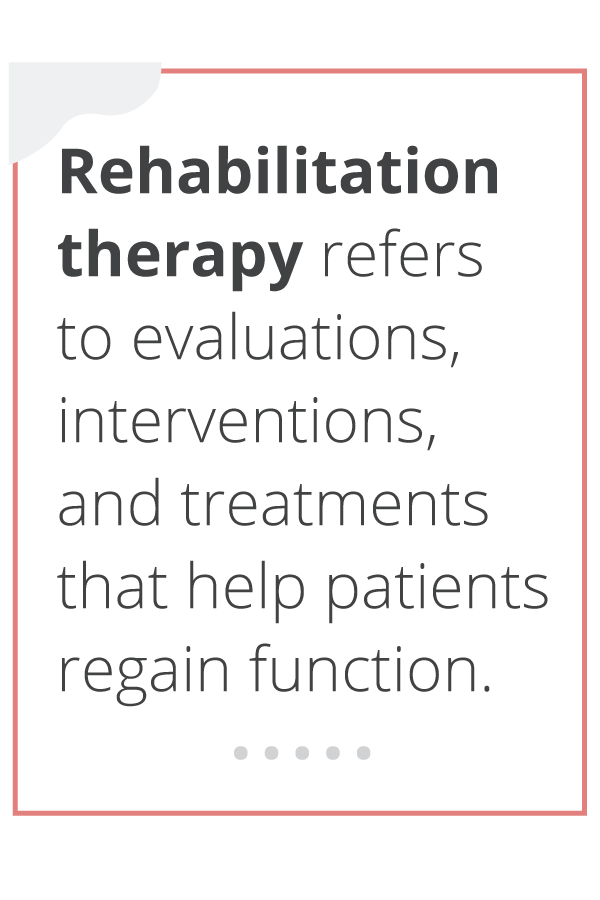 A definition of rehabilitation therapy.