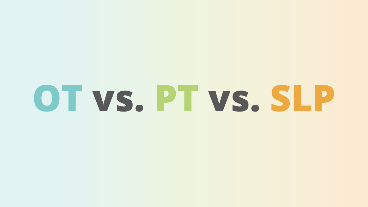 Here is your complete guide to OT vs. PT vs. SLP. Learn how rehab truly is a team affair!