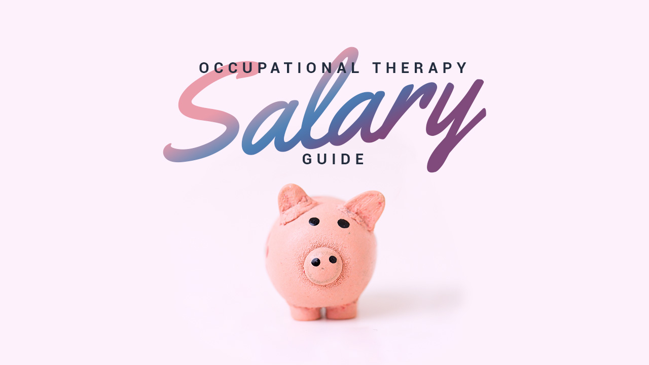 The 2019 Occupational Therapy Salary Guide is your one-stop shop for understanding all things OT salary related. We dive deep into the numbers to help you understand your market value.