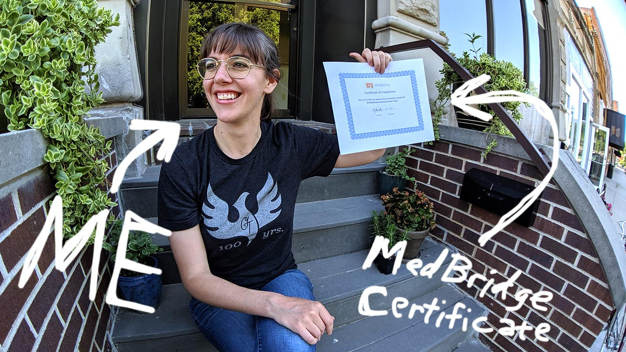Me with my MedBridge Rehabilitation Bootcamp Certificate!