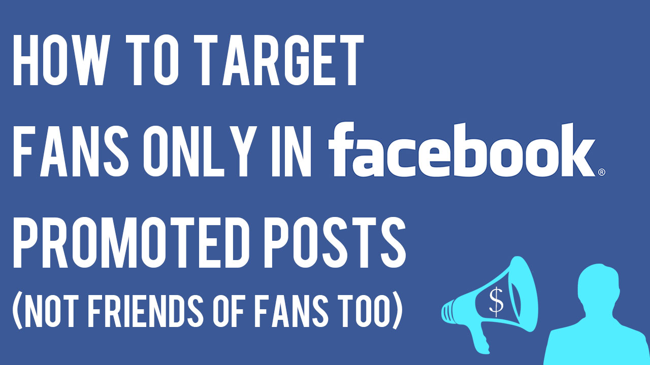 how-to-target-fans-only-facebook-promoted-posts-not-friends-of-fans.jpg