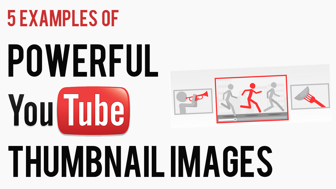 5-examples-of-powerful-youtube-thumbnail-images-video.jpg