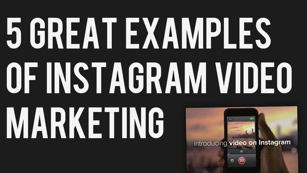 5-great-examples-of-video-marketing-on-instagram-for-brands-business.jpg