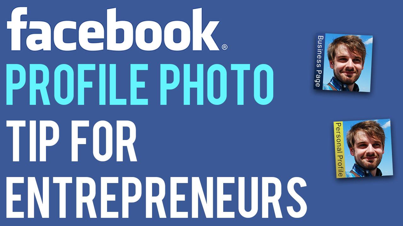 facebook-profile-photo-tip-for-entrepreneurs.jpg