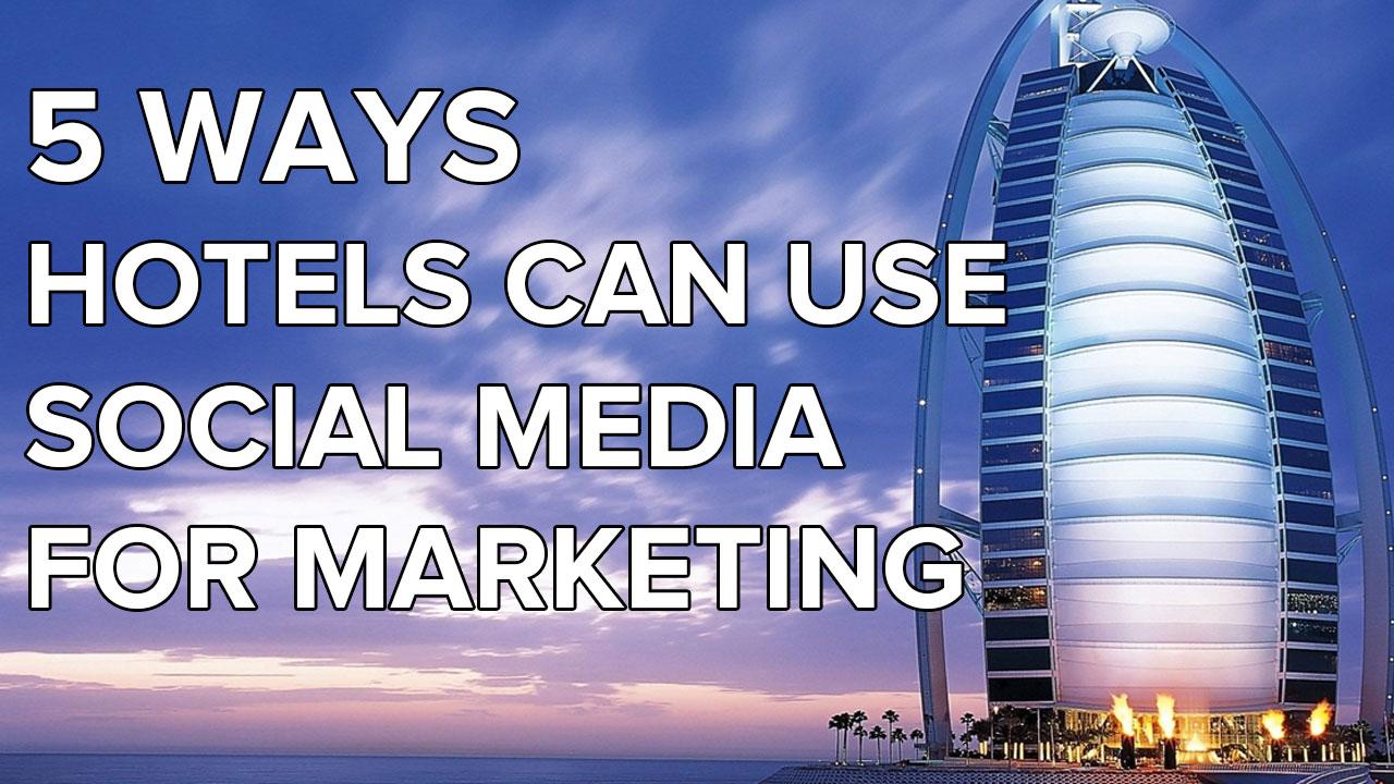 hotels-social-media-marketing-strategy-examples.jpg