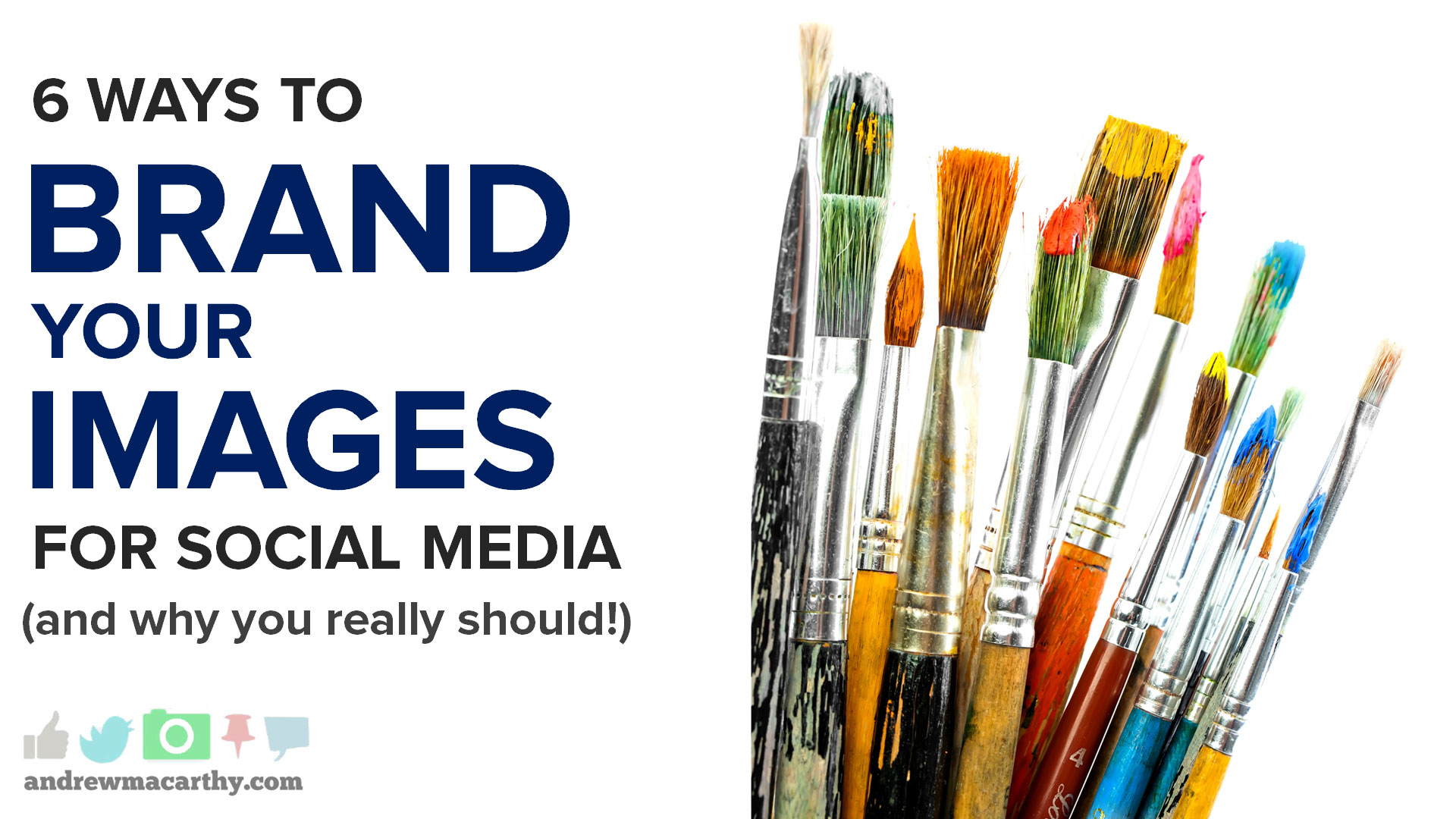 6 Ways to Brand Your Images For Social Media (And Why You Should Start Today)