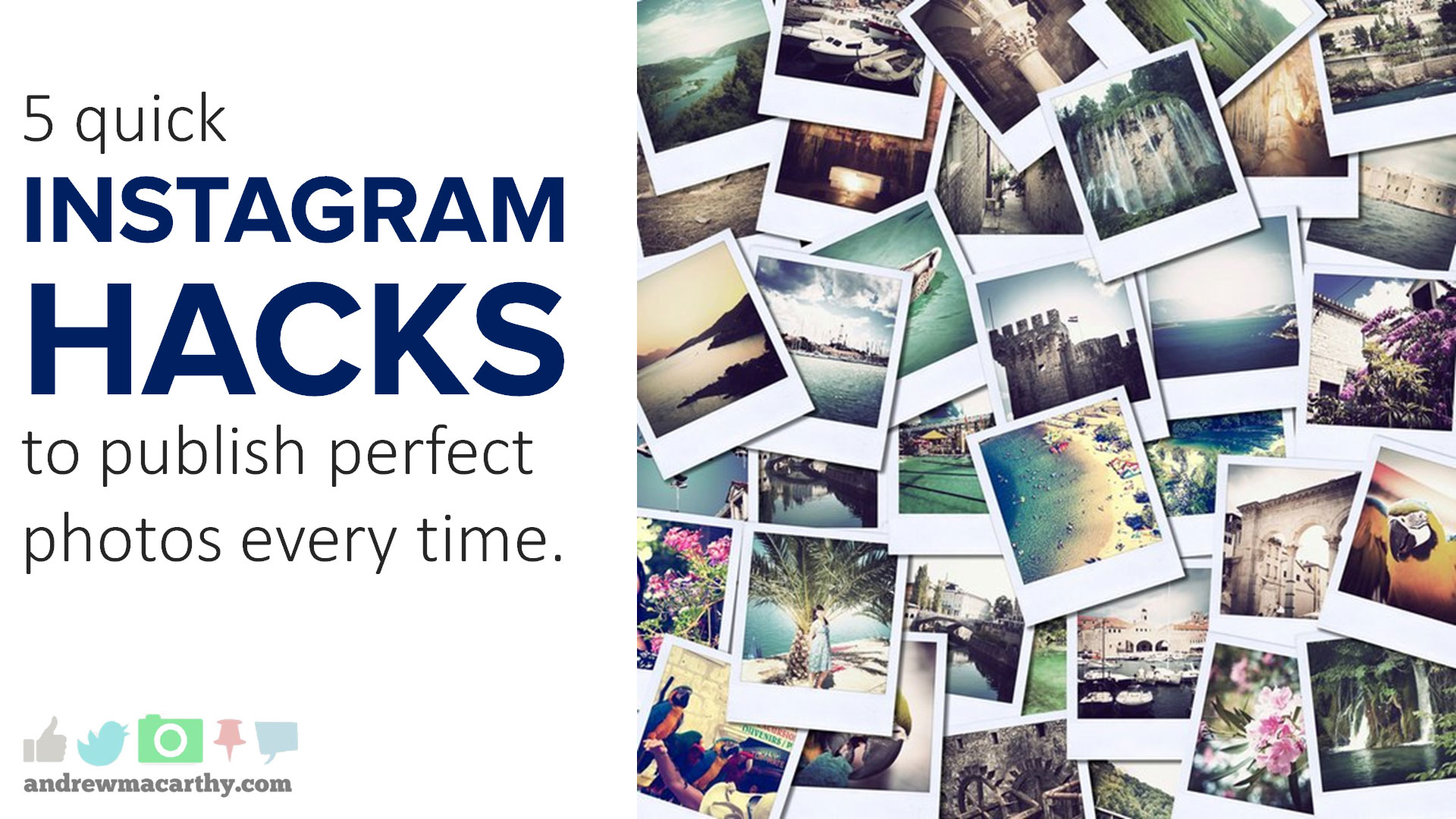 5 Instagram Hacks to Publish Perfect Photos Every Time