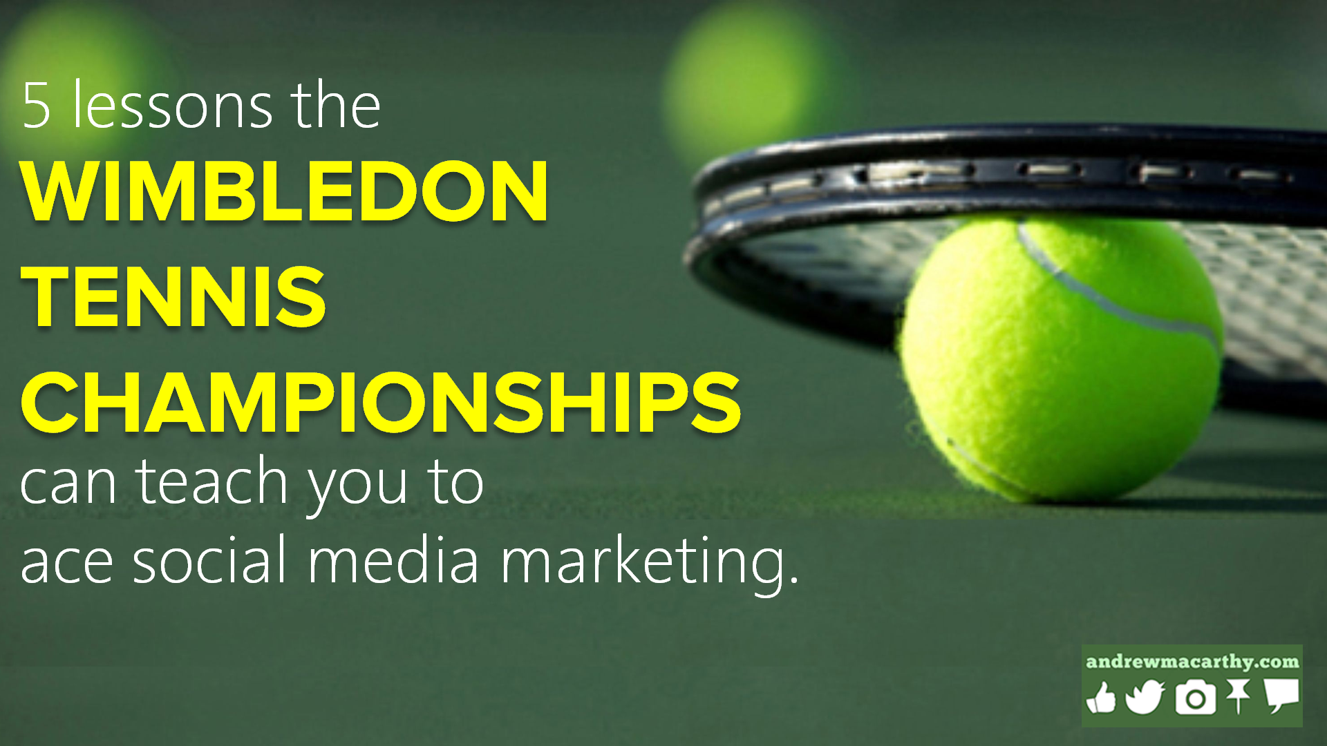 5 Lessons the Wimbledon Tennis Championships Can Teach You to Ace Social Media Marketing