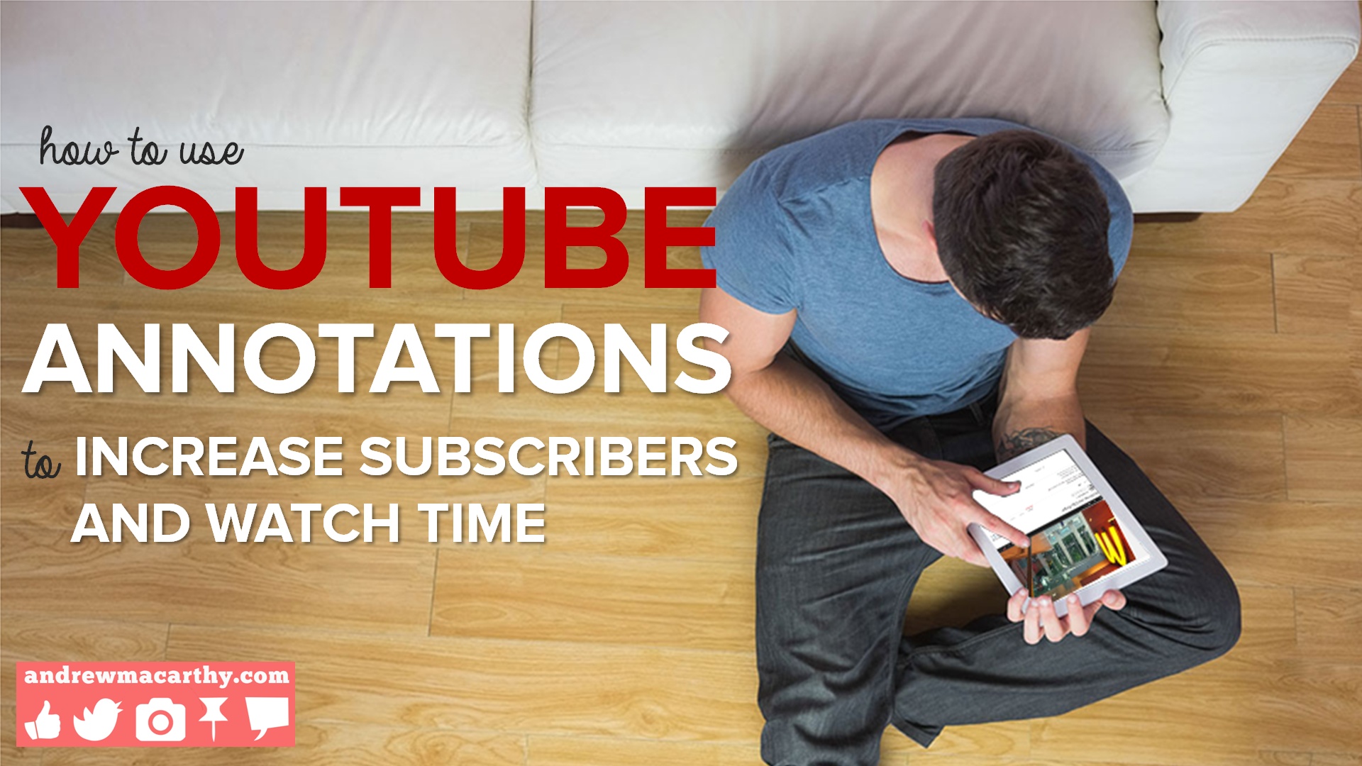How to Use YouTube Annotations to Increase Subscribers and Watch Time (VICE Case Study)