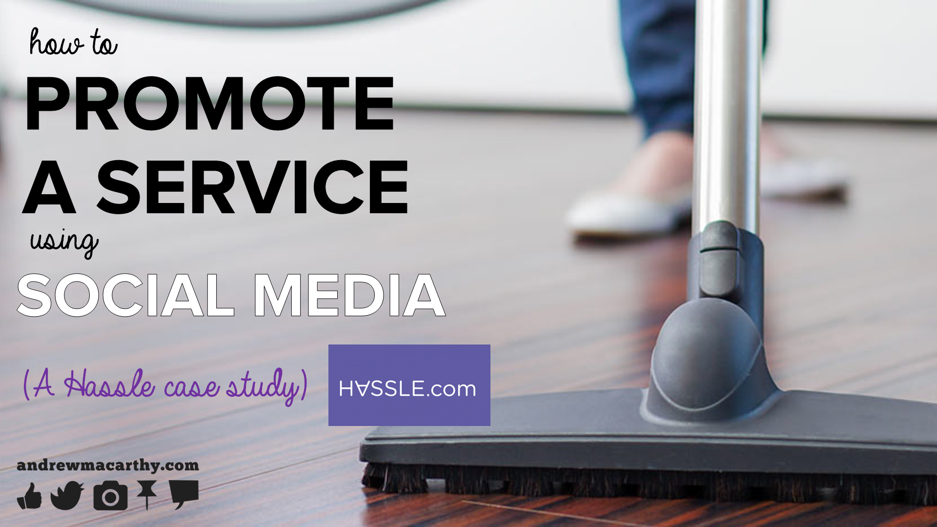 How to Promote A Service on Social Media (Hassle Cleaning Case Study)