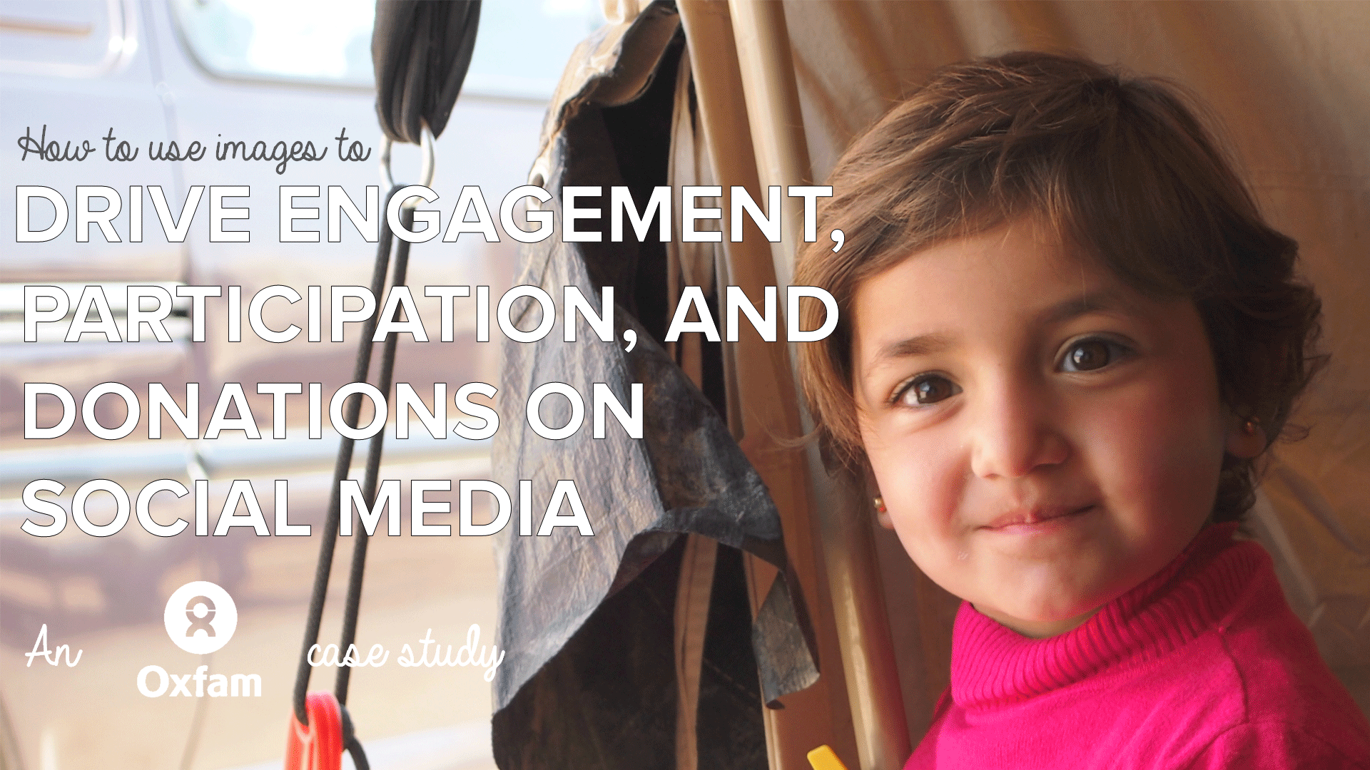 How Oxfam Uses Images to Drive Engagement and Donations (Non-profit Social Media Strategy)