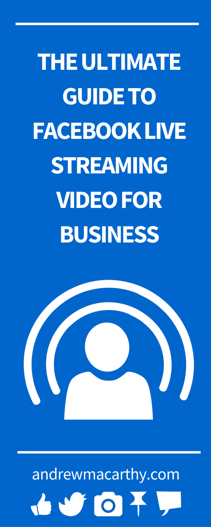 The Ultimate Guide to Facebook Live Streaming Video for Business