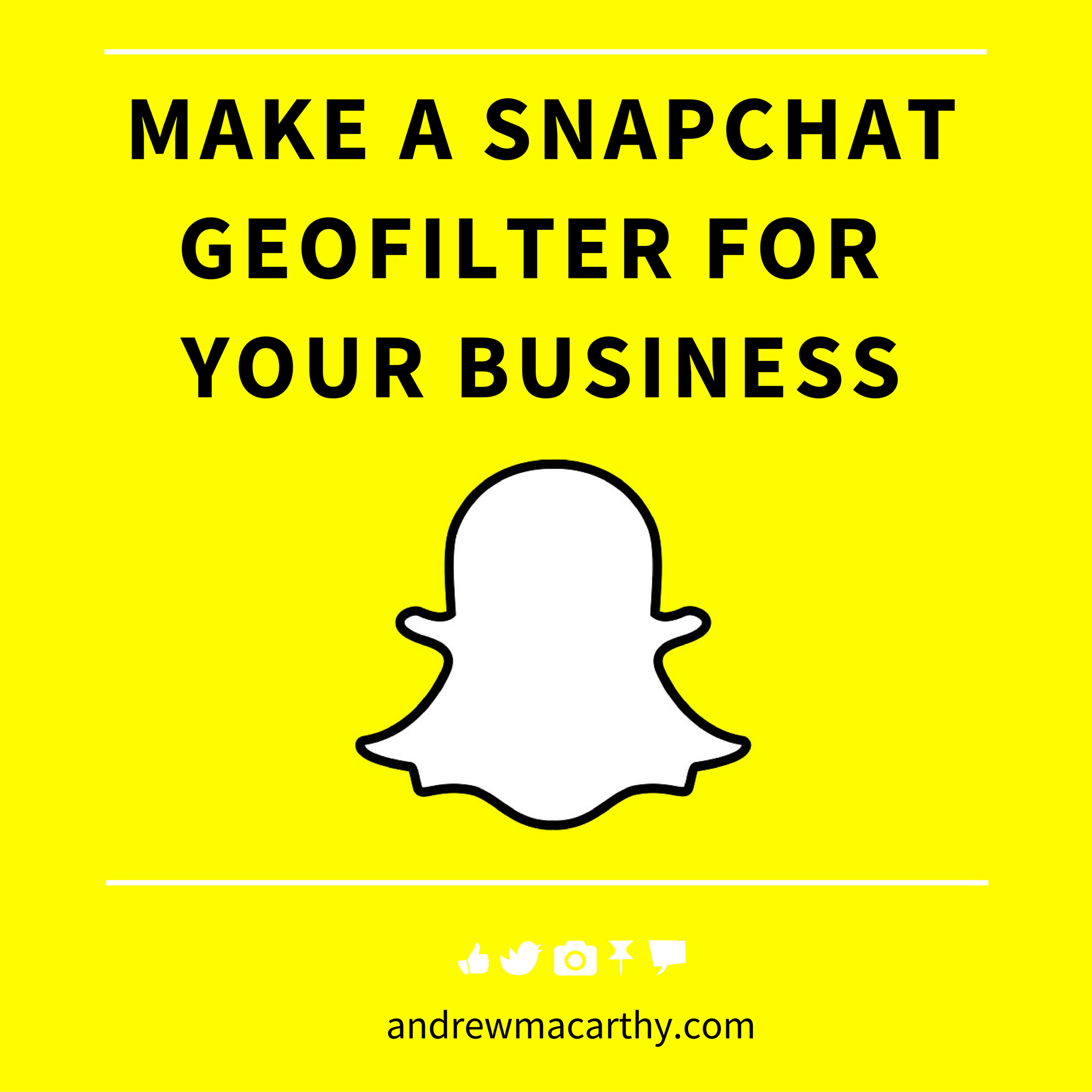 How to Create Snapchat Geofilter For Business, On-Demand And With Photoshop .psd, Illustrator Template