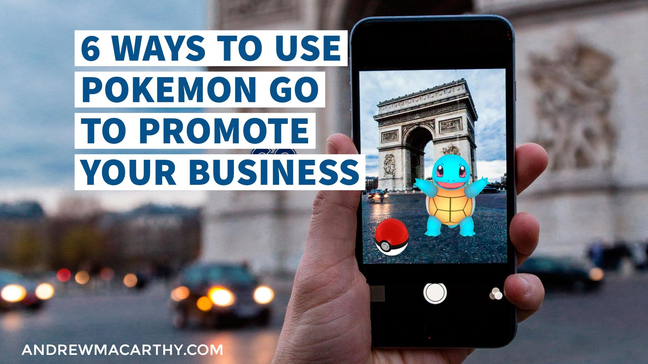 6 Ways to Use Pokemon Go to Promote Your Business And Drive Sales (With the Help of Social Media)