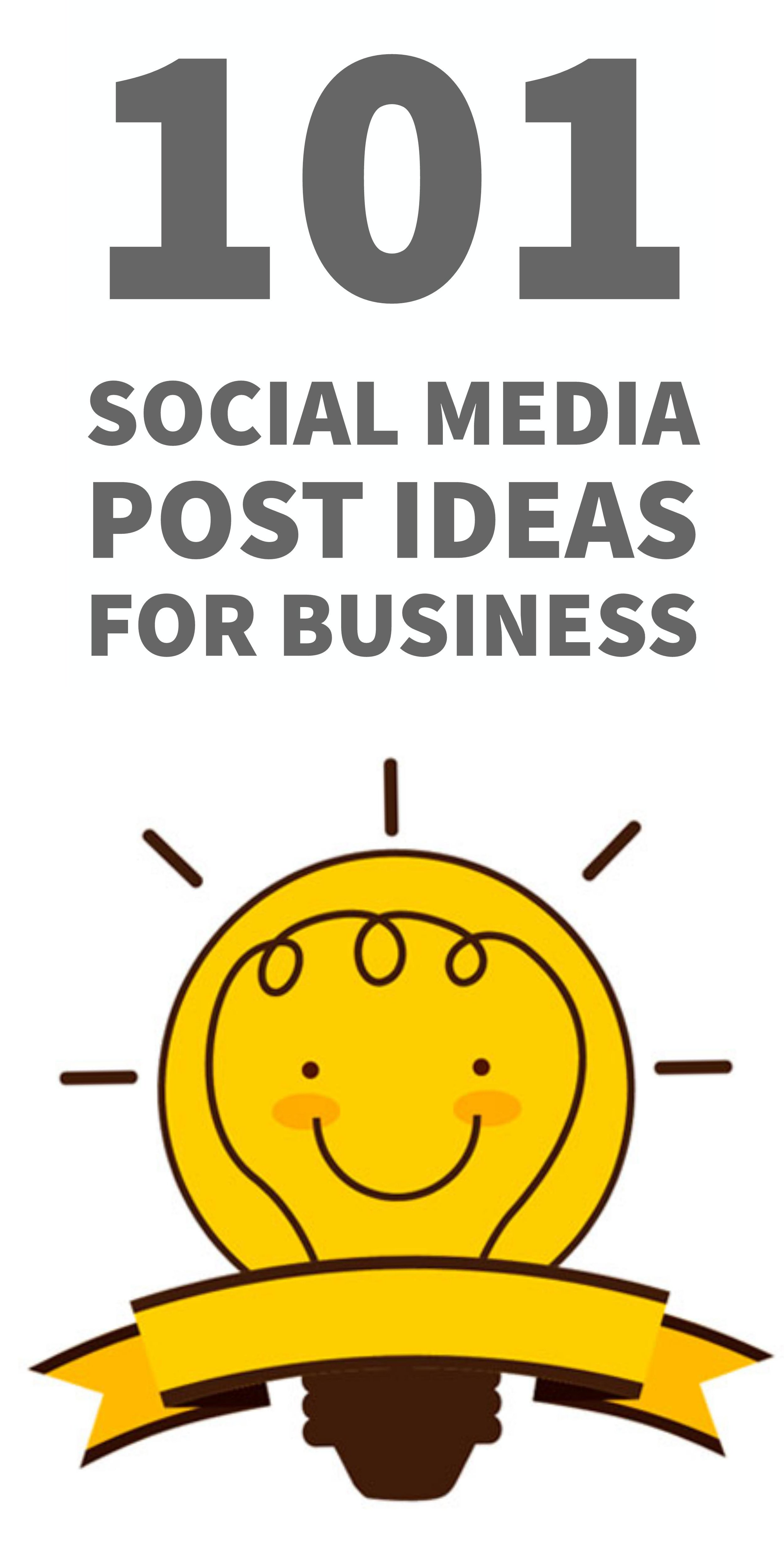 101 Social Media Post Ideas for Business: Increase Engagement & Never Run of Content Again