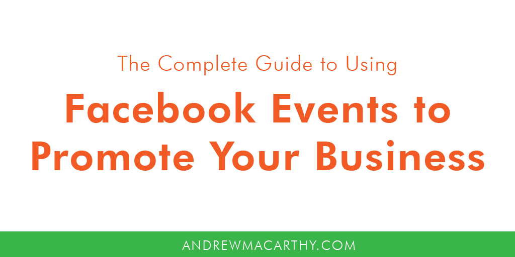 The Complete Guide to Using Facebook Events to Promote Your Business
