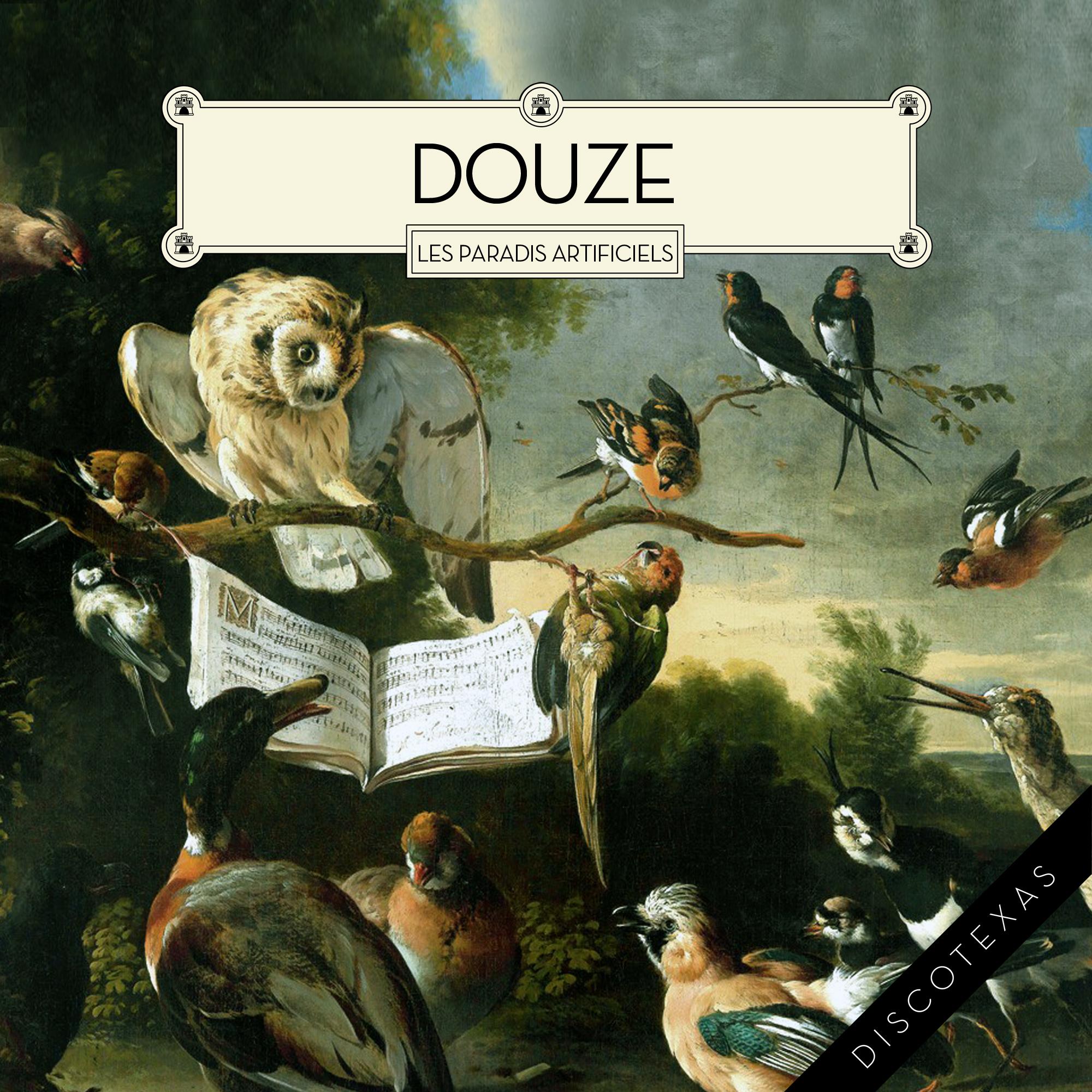 DT003: Douze - Les Paradis Artificiels