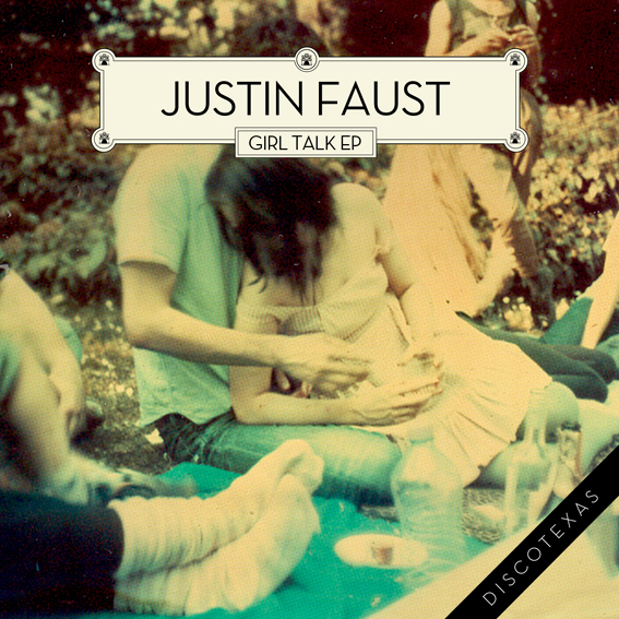 DT011: Justin Faust - Girl Talk Ep