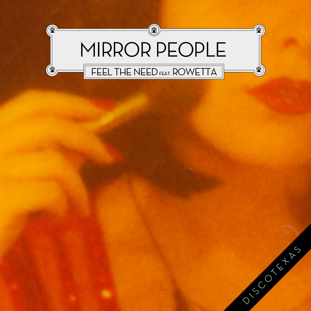 DT015: Mirror People - Feel The Need feat. Rowetta