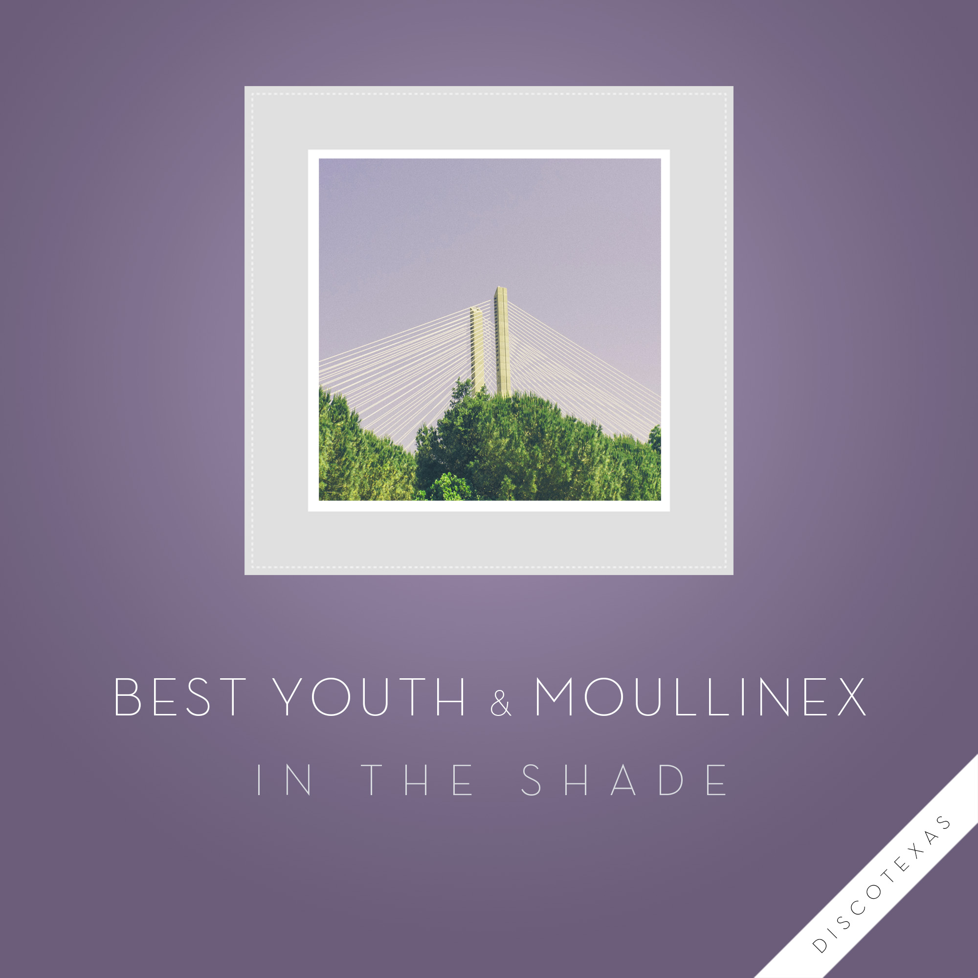 DT048: Best Youth & Moullinex - In The Shade