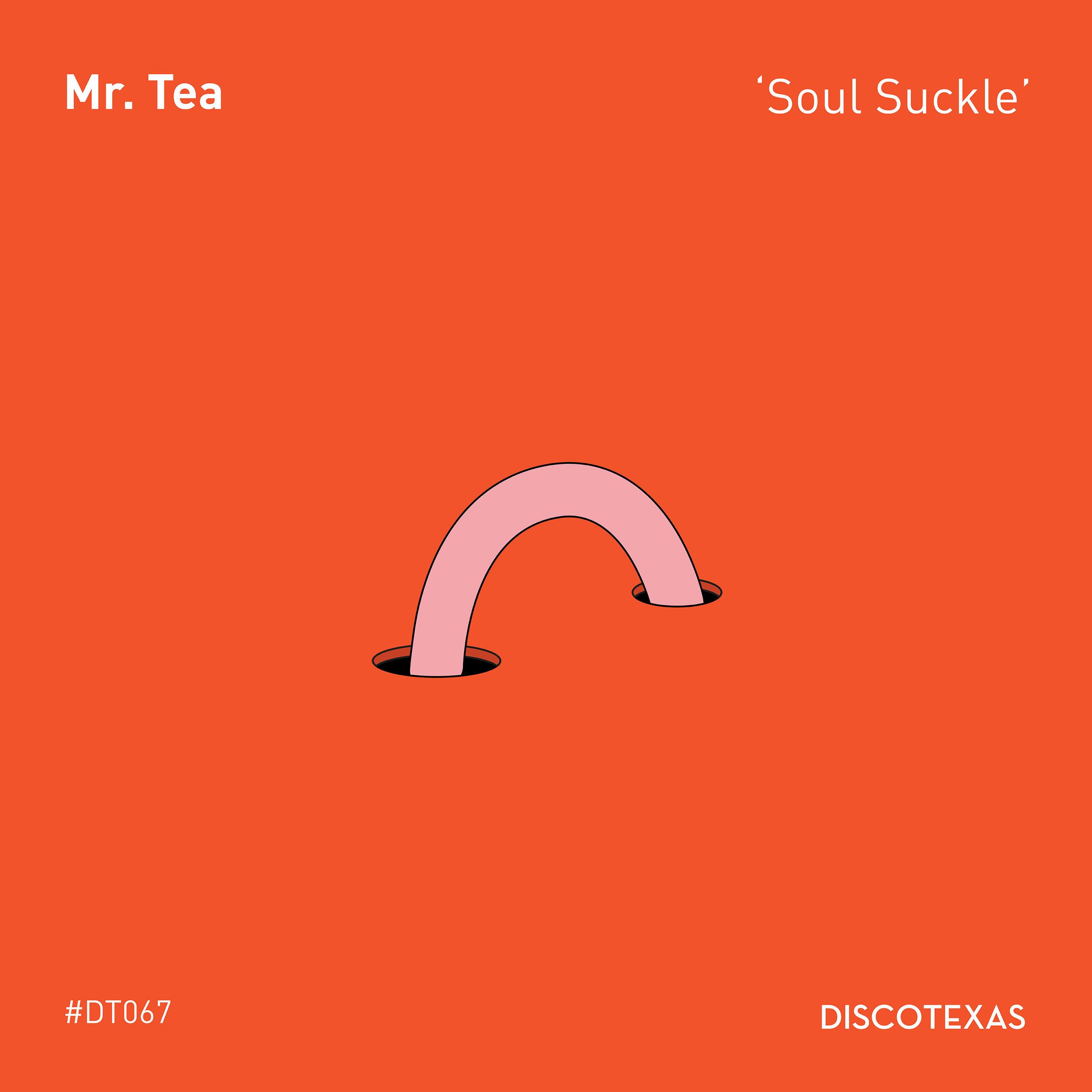 DT067: Mr. Tea - Soul Suckle