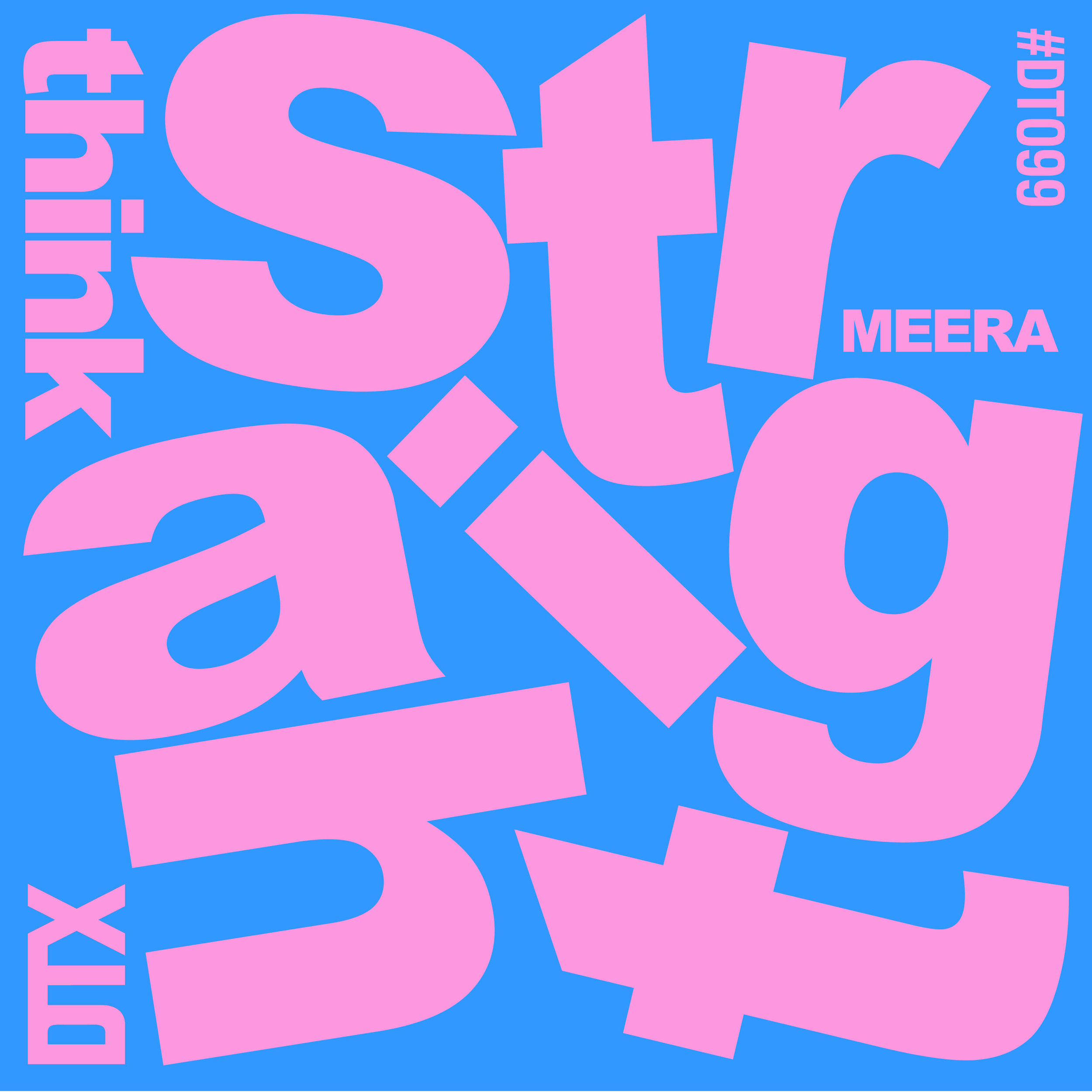 DT099: MEERA - Think Straight