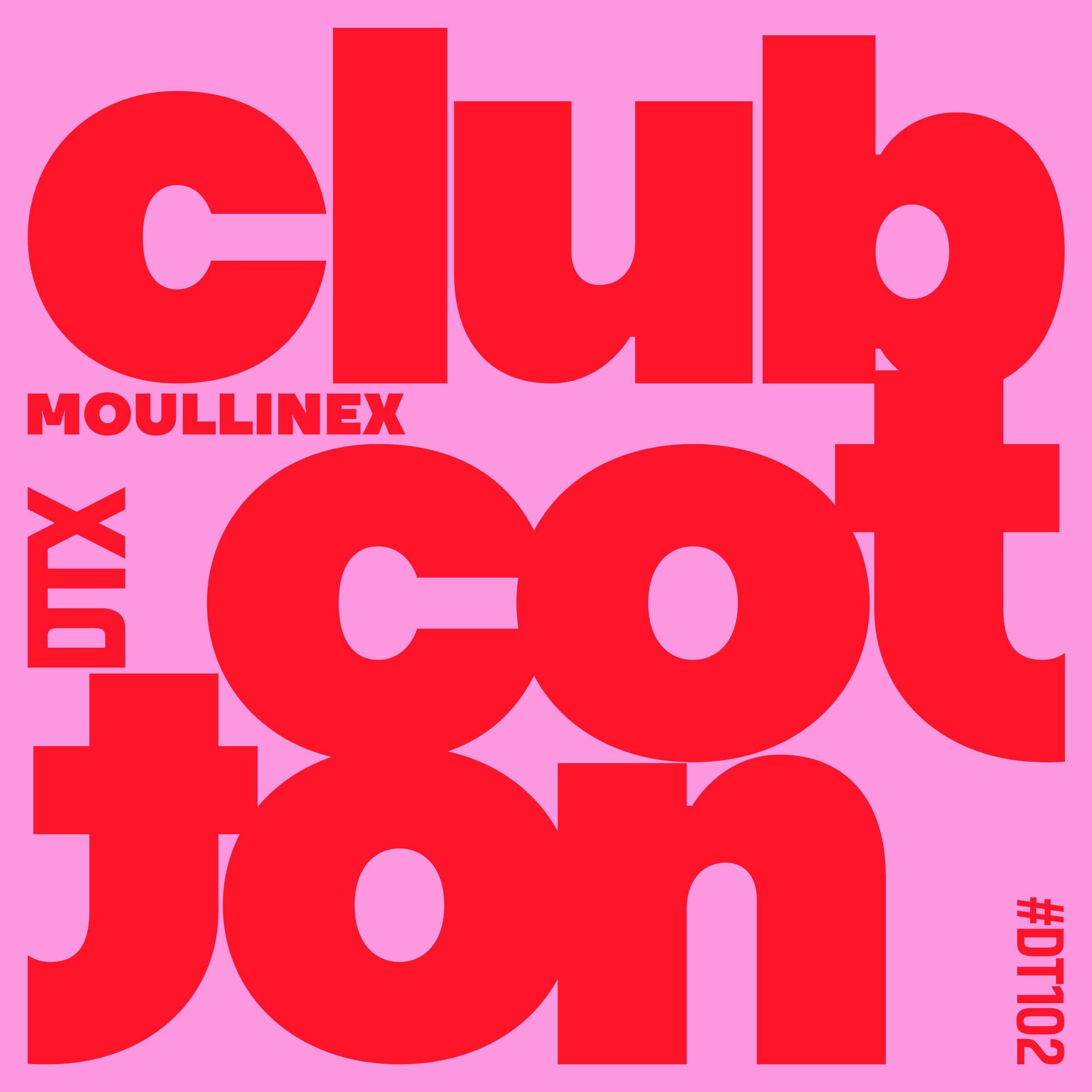 DT102: Moullinex - Club Cotton
