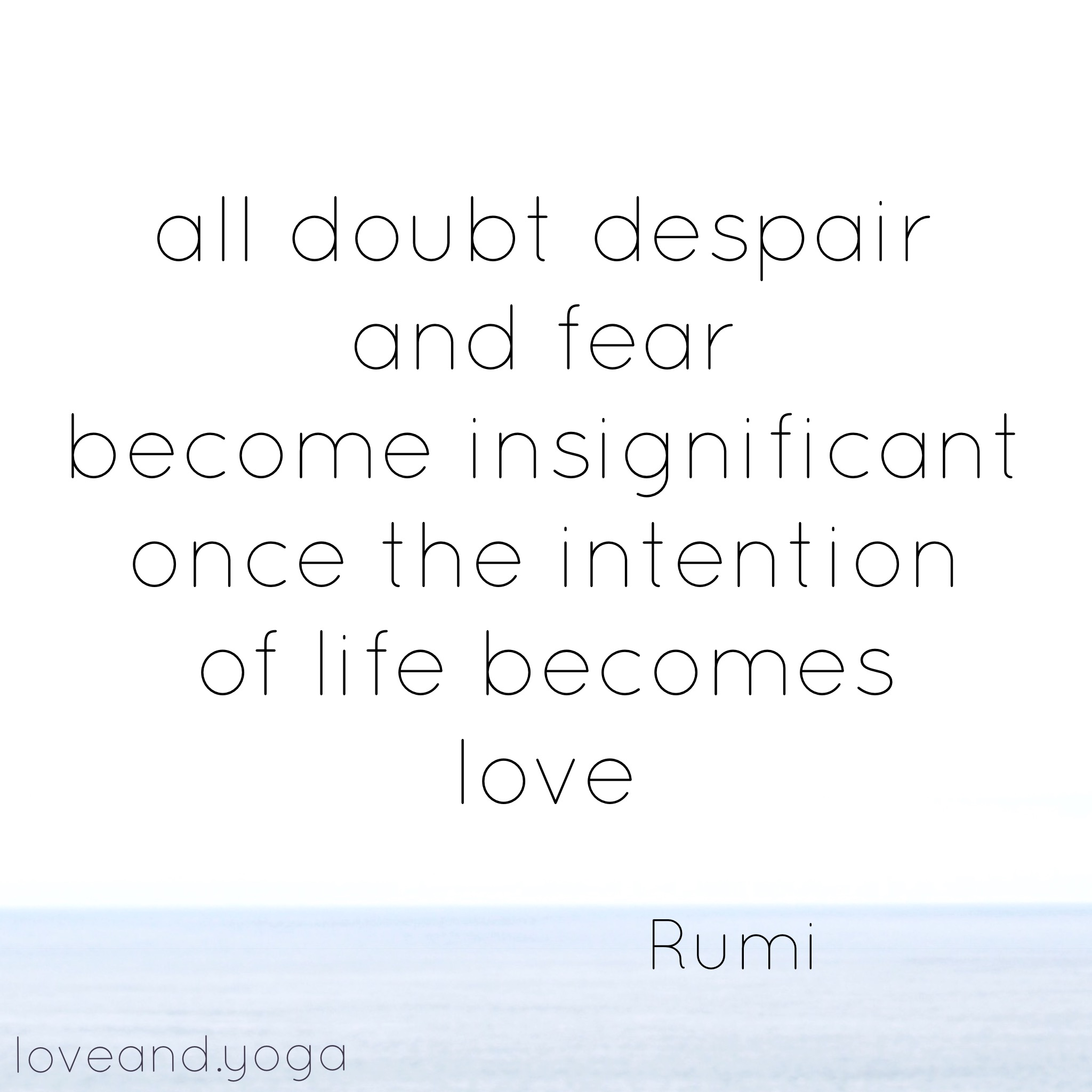 make your intention of life be love
