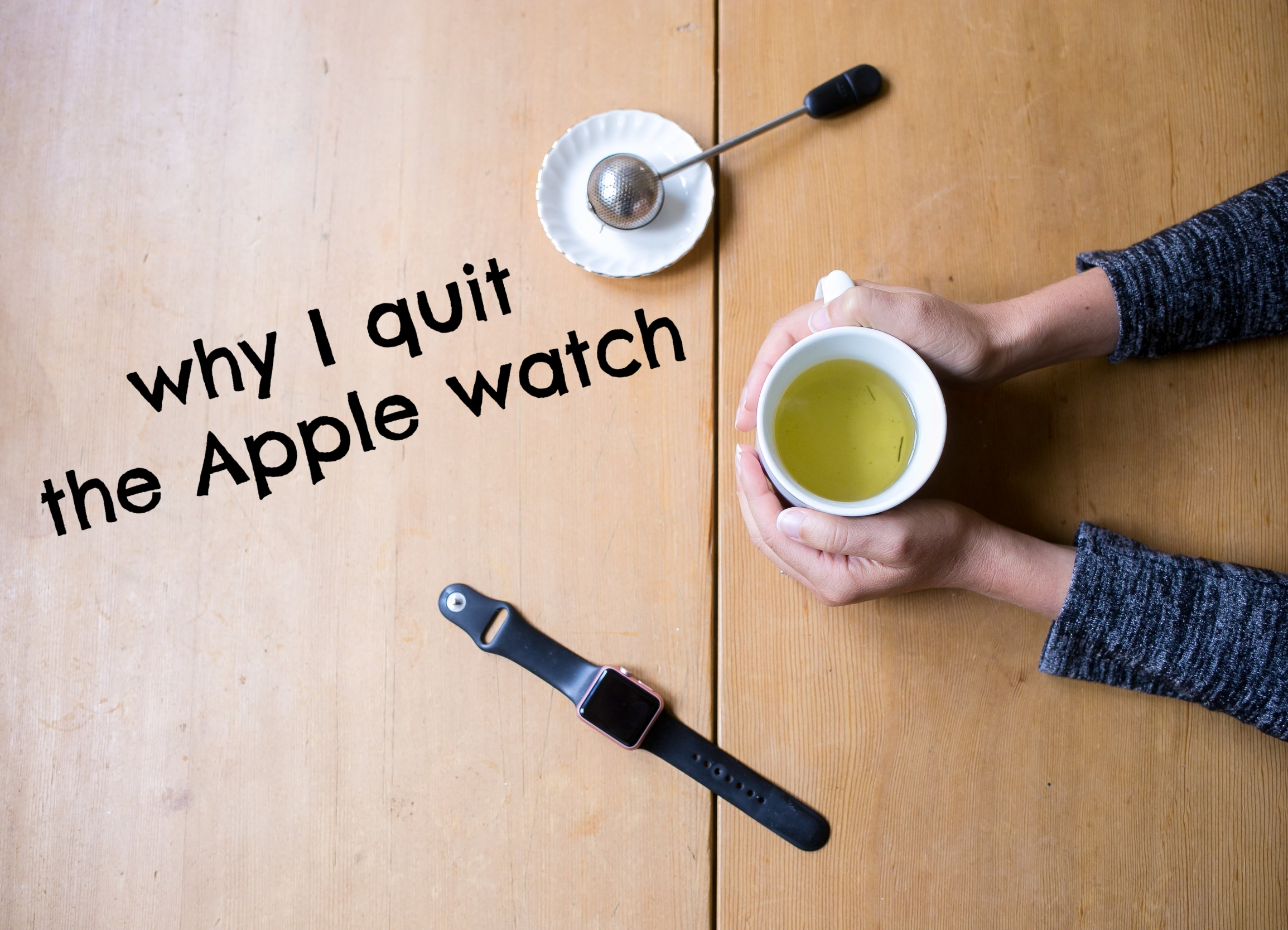 why I quit the Apple watch