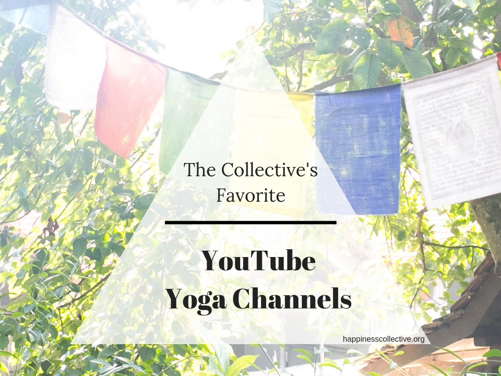 favorite yoga youtube channels. -happinesscollective.org