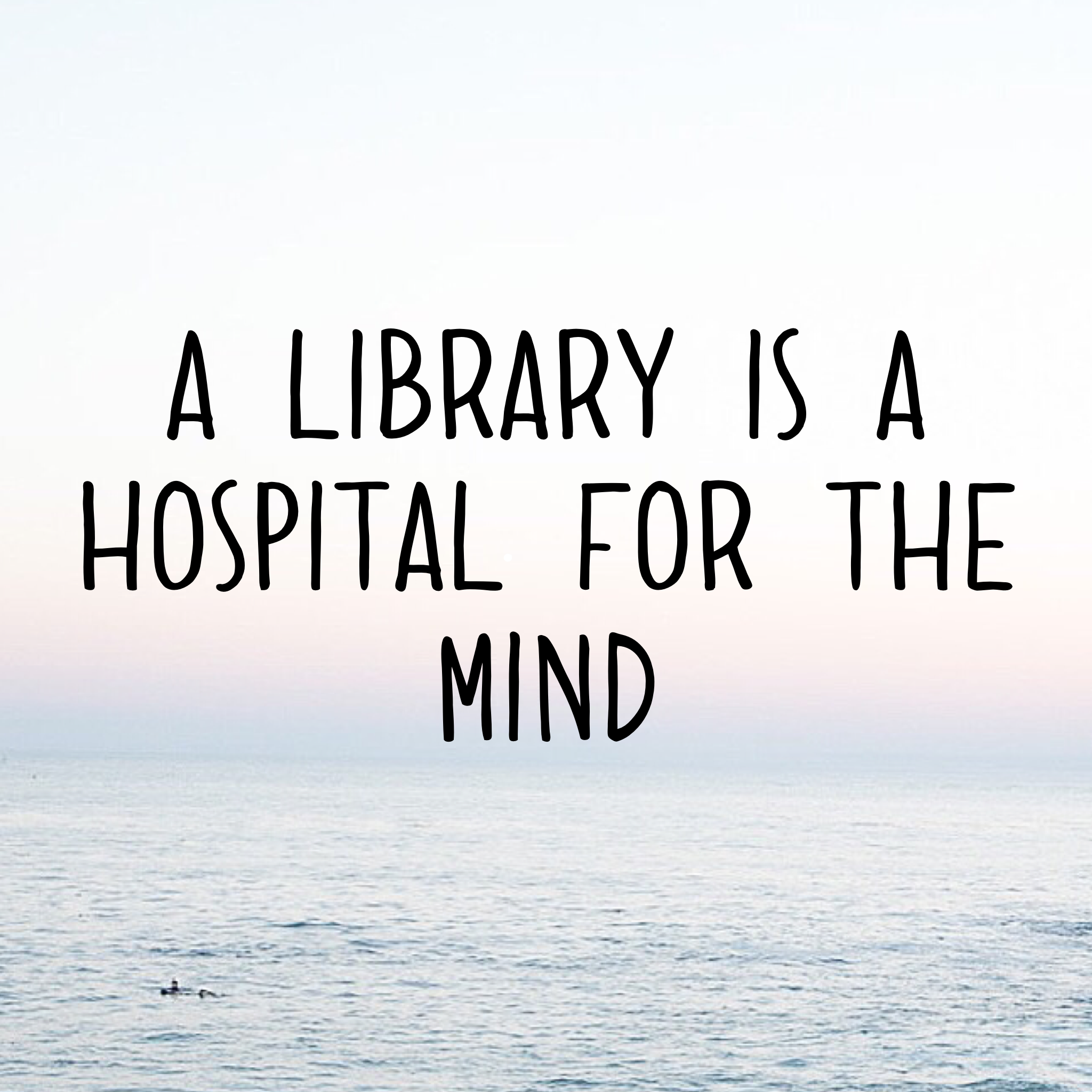 library is a hospital for the mind