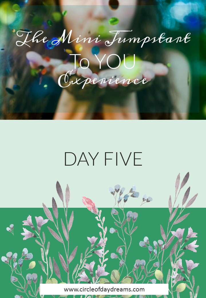 The Mini Jumpstart To YOU Experience - DAY FIVE