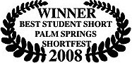 winner best student short palm springs shortsfest 2008 winner best student short james.jpg