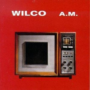 A.M., Wilco