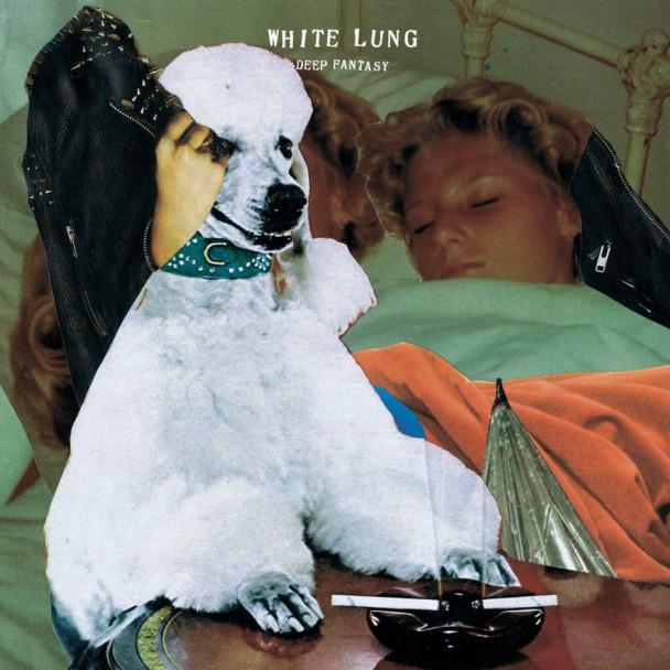 White-Lung-Deep-Fantasy.jpg