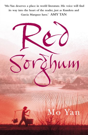 red Sorghum - Mo Yan