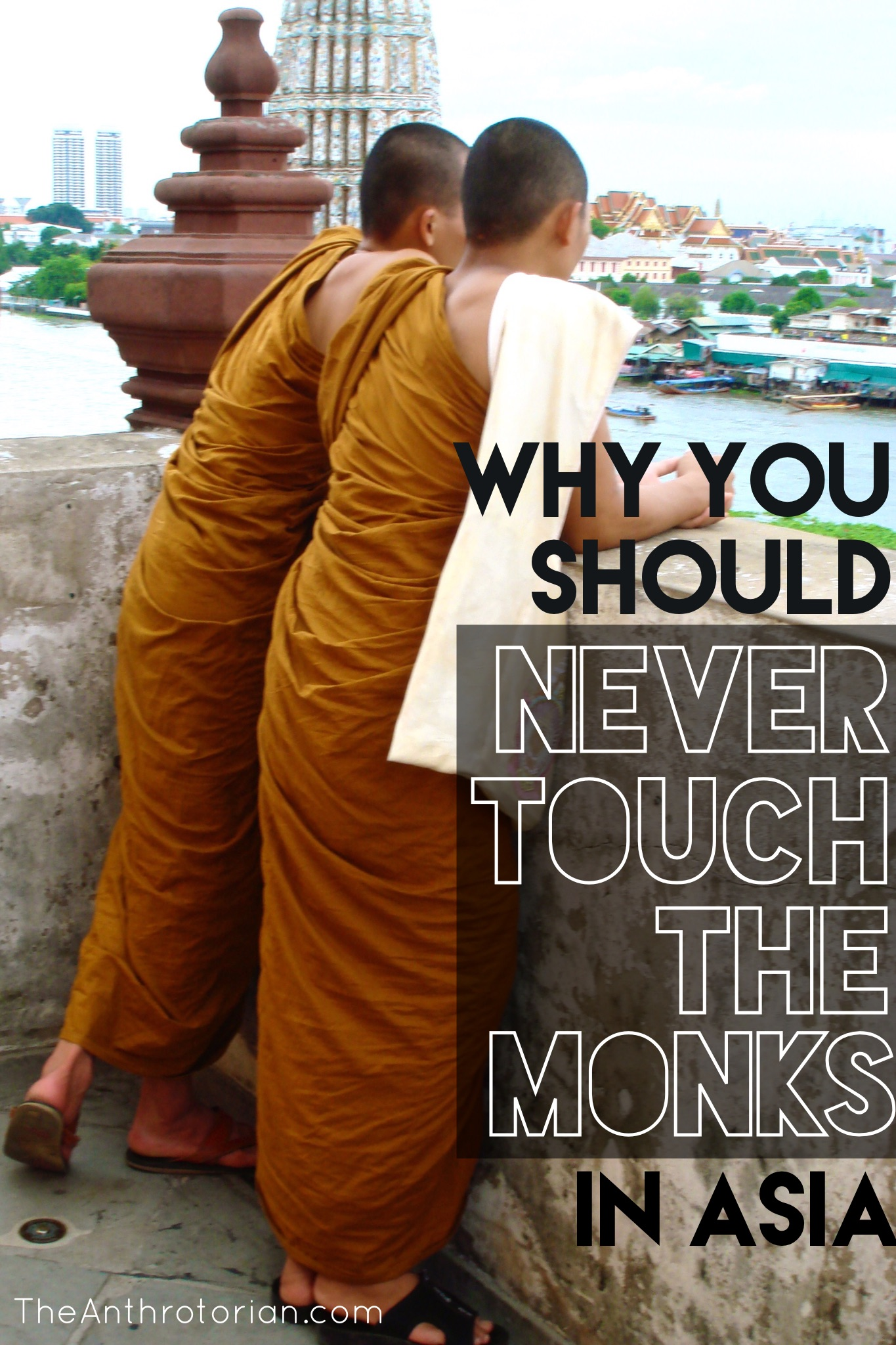 Don't Touch The Monks In Thailand