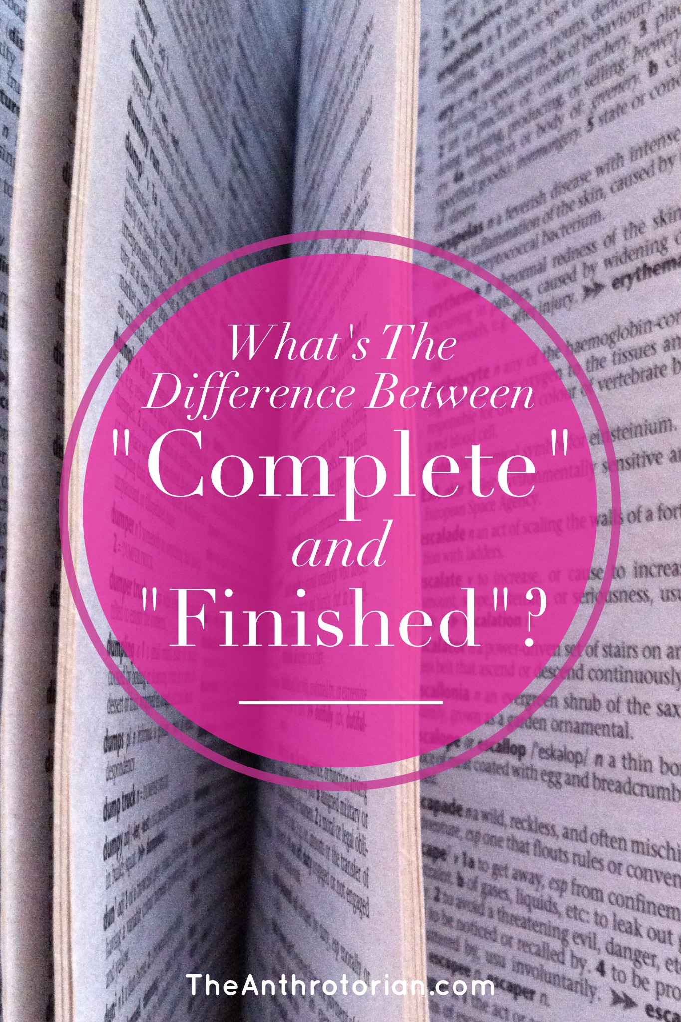 Difference Between Complete and Finished