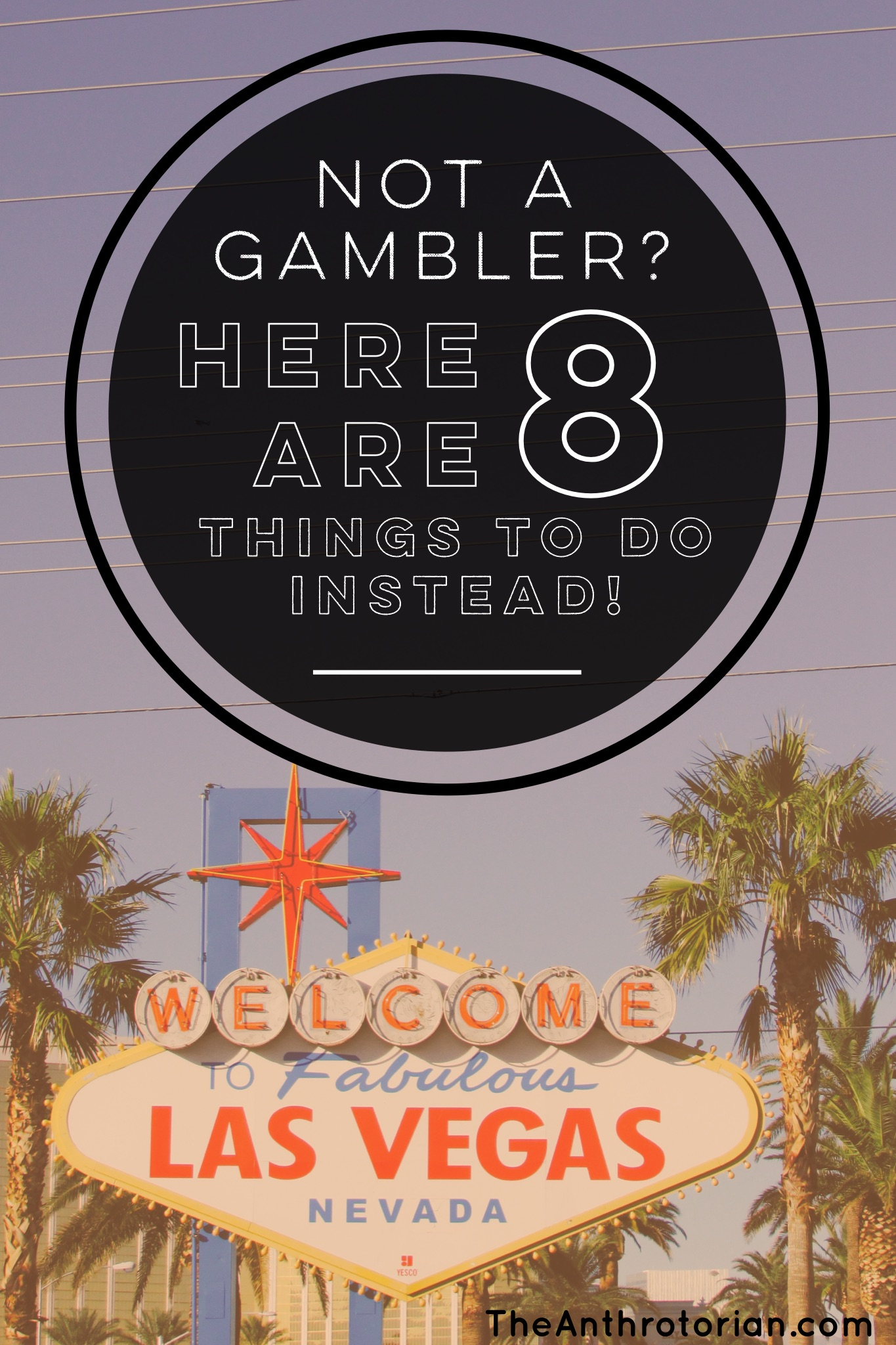 What to do in Vegas if you don't like to gamble