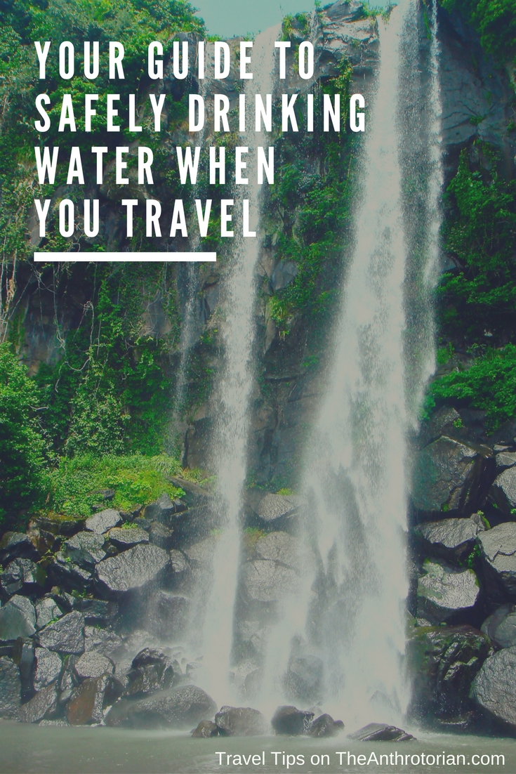 Guide to safely drinking the water when you travel