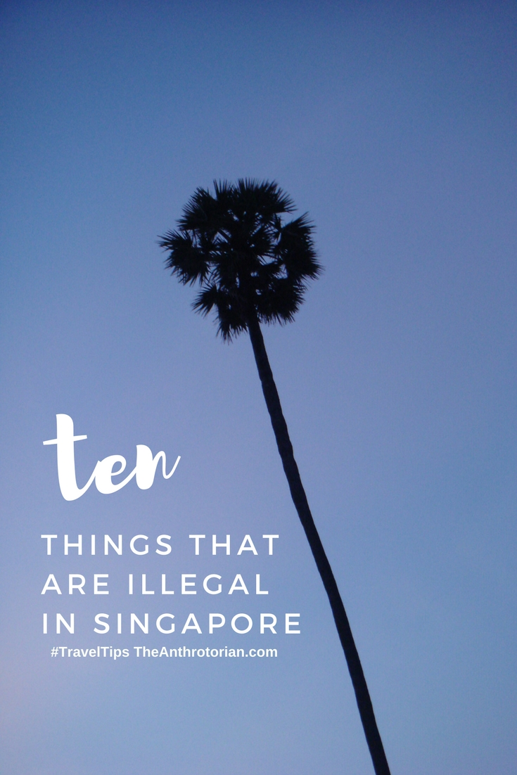 Ten Normal Things That are Illegal in Singapore