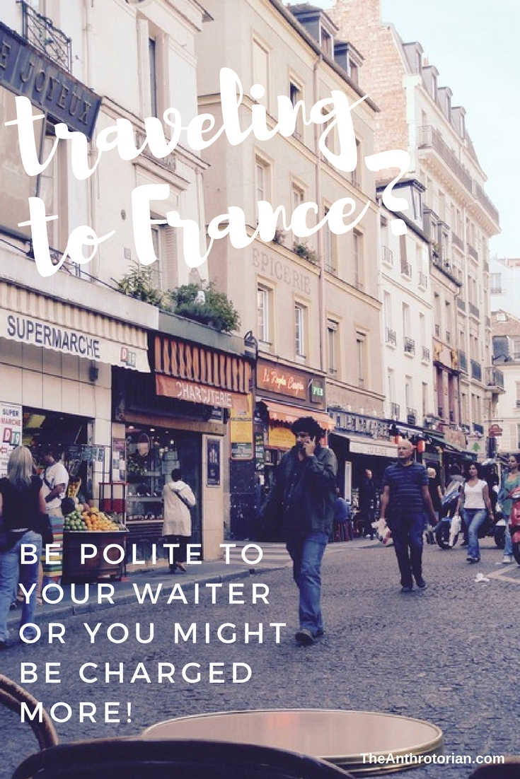 Be polite to your waiter in France or you might be charged more