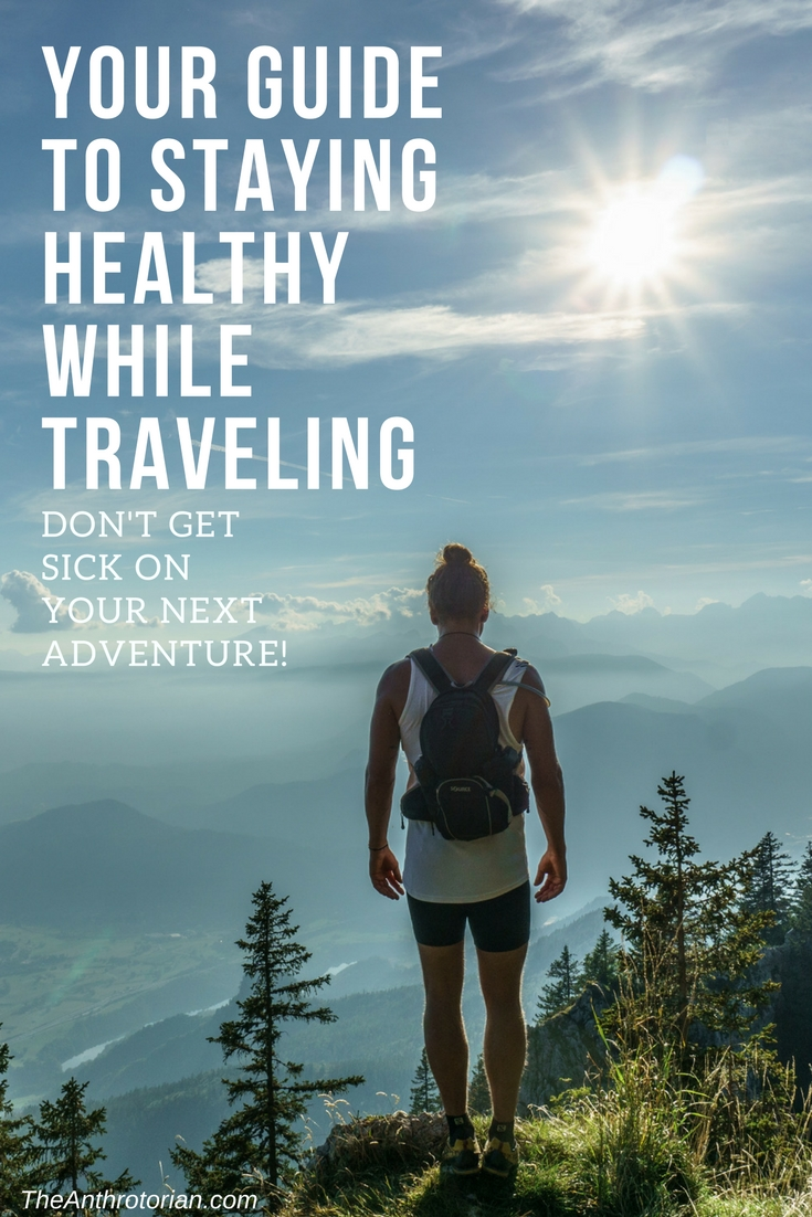 your guide to staying healthy while traveling