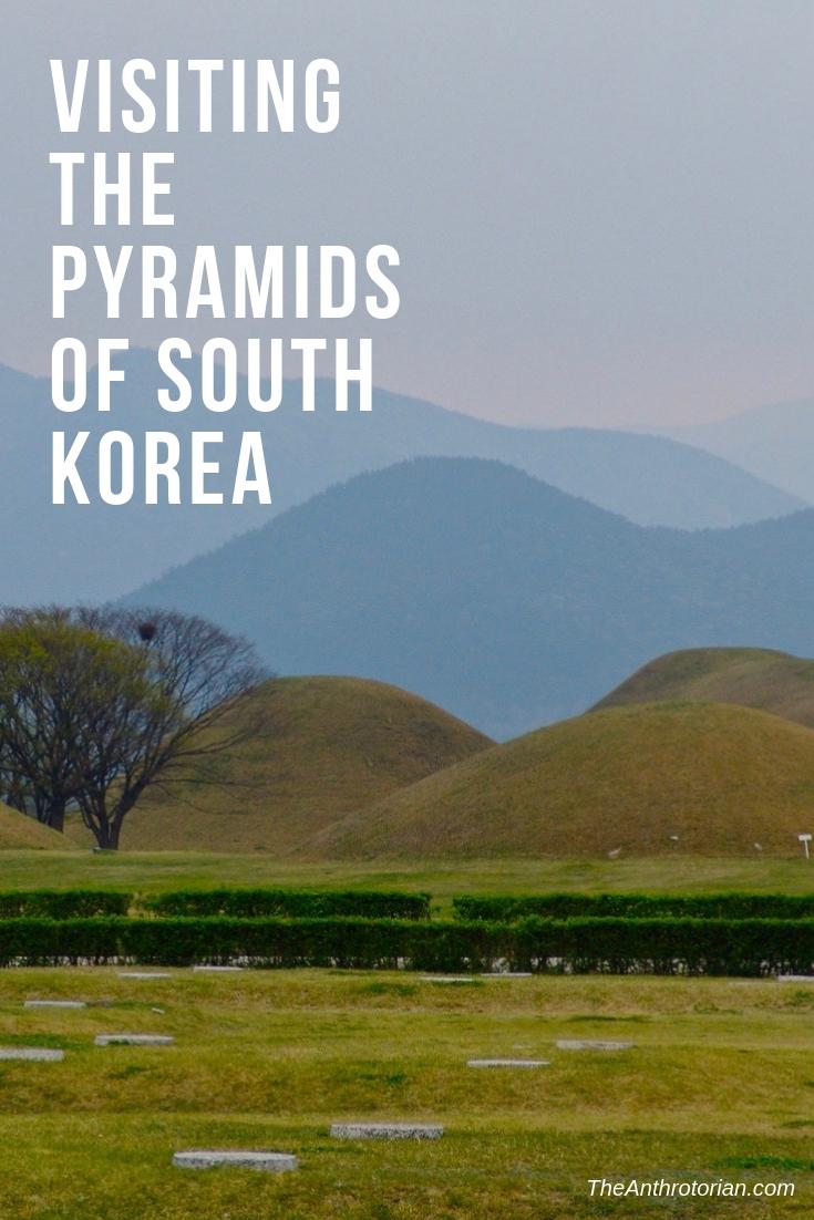 Visiting the Pyramids of South Korea